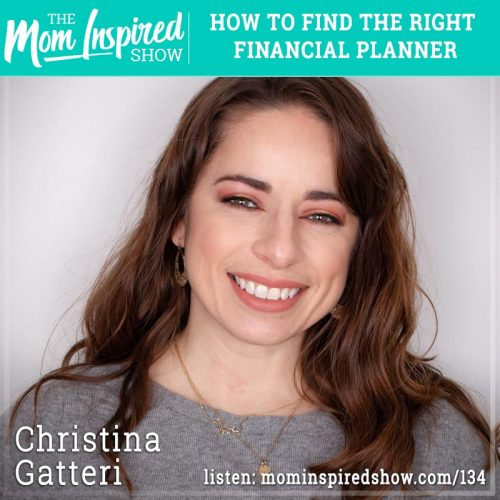 134-Christina-Gatteri-How-to-Find-the-Right-Financial-Planner